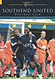 Miles, Peter: Southend Utd F.C.: 50 Classic Matches