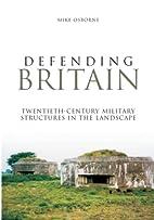 Defending Britain: Twentieth Century…