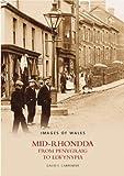 Carpenter, David: Mid-Rhondda from Penygraig to Llwynypia