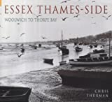 Thurman, Chris: Essex Thames-side: From Tilbury to Southend