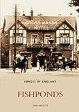 Bartlett, John: Fishponds (Images of: England)