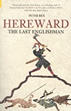 Hereward : the Last Englishman by Peter Rex