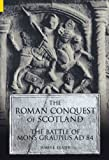 Fraser, James: The Roman Conquest Of Scotland: The Battle Of Mons Graupius AD 84