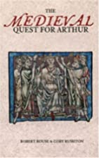 The Medieval Quest for Arthur by Robert…