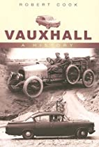 Vauxhall: A History by Robert Cook
