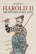 Harold II: The Doomed Saxon King by Peter…