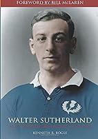 Walter Sutherland: Scotland's Rugby…