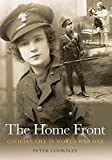 Peter Cooksley: The Home Front: Civilian Life in World War One (Revealing History)