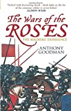 Goodman, Anthony: The Wars of the Roses: The Soldiers' Experience