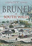 Jones, Stephen: Brunel in South Wales: v. 2: Communications and Coal