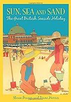 Sun, Sea and Sand: The Great British Seaside…
