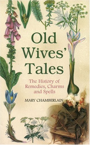 old-wives-tales-the-history-of-remedies-charms-and-spells