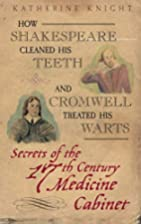 How Shakespeare cleaned his teeth and…