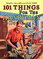 101 Things for the Handyman to Do by Arthur…