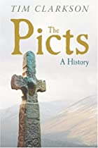 The Picts: A History by Tim Clarkson
