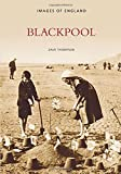 Thompson, Dave: Blackpool (Images of: England)