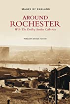 Around Rochester (Images of England) by…
