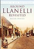 Davies, Brian: Around Llanelli Revisited