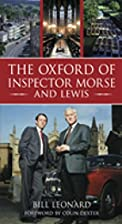 The Oxford of Inspector Morse by Bill…
