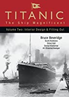 Titanic - The Ship Magnificent Vol II by…