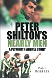 Roberts, Paul: Peter Shilton's Nearly Men: A Plymouth Argyle Story