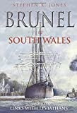 Jones, Stephen: Brunel in South Wales: Volume 3: Links with Leviathans