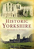 Historic Yorkshire by Richard Powell
