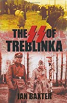 The SS of Treblinka by Ian Baxter