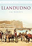 Roberts, Jim: Llandudno in Old Photographs (Britain in Old Photographs)