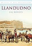 Roberts, Jim: Llandudno in Old Photographs (Britain in Old Photographs)