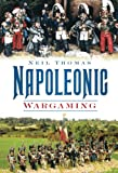 Thomas, Neil: Napoleonic Wargaming