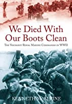 We Died With Our Boots Clean: A Royal Marine…