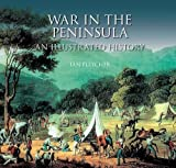 Fletcher, Ian: War in the Peninsula: An Illustrated History