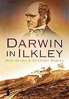 Darwin in Ilkley by Mike Dixon