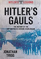 Hitler's Gauls: The History of the 33rd…