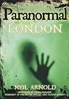 Paranormal London by Neil Arnold