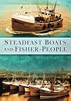 Steadfast Boats and Fisher People by Gloria…