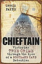The Chieftain: Victorian True Crime through…