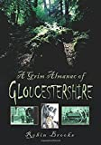 Brooks, Robin: A Grim Almanac of Gloucestershire