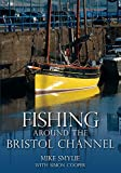 Cooper, Simon: Fishing Around the Bristol Channel