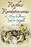 Bloom, Clive: Restless Revolutionaries: A History of Britain's Fight for a Republic
