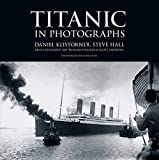 Daniel Klistorner: Titanic in Photographs (Titanic Collection)