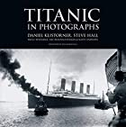 Titanic in Photographs by Steve Hall