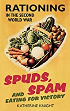 Spuds, Spam and Eating for Victory:&#8230;