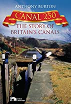 Canal 250: The Story of Britain's Canals by…