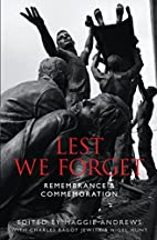 Lest We Forget: How We Remember the Dead.…