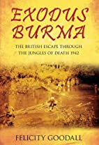 Exodus Burma: The British Escape through the…