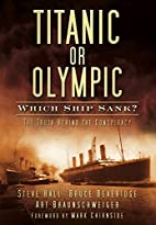 Titanic or Olympic: Which Ship Sank? by…