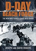 D-Day Beach Force by David Rogers