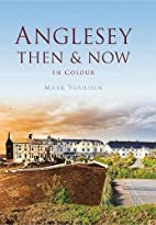 Anglesey Then & Now by Mark Youlden